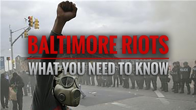 BALTIMORE RIOTS: What You Need to Know