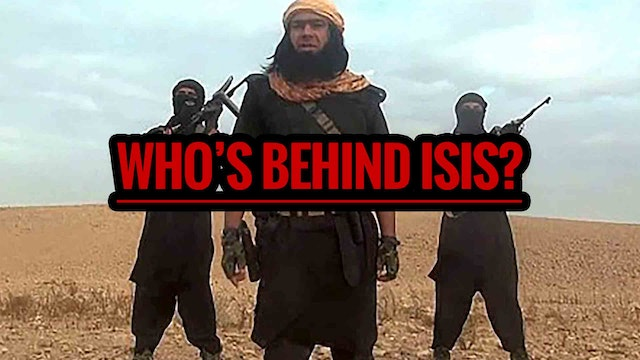 Who's REALLY Behind ISIS?