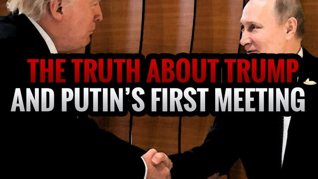The TRUTH About Trump And Putin's First Meeting