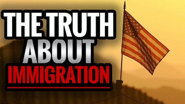 The Truth About Immigration