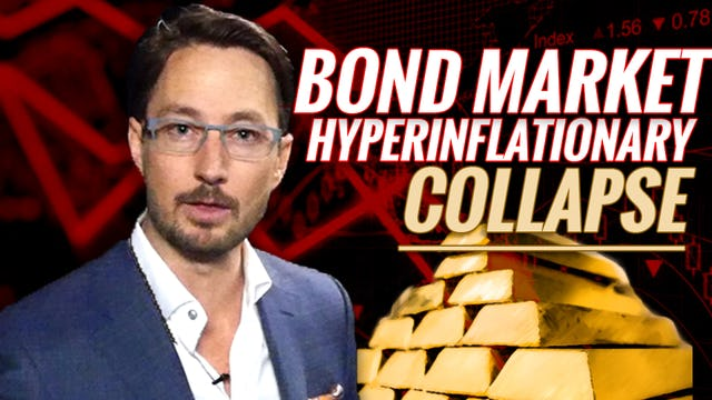 U.S. BOND MARKET TO COLLAPSE IN HYPERINFLATIONARY