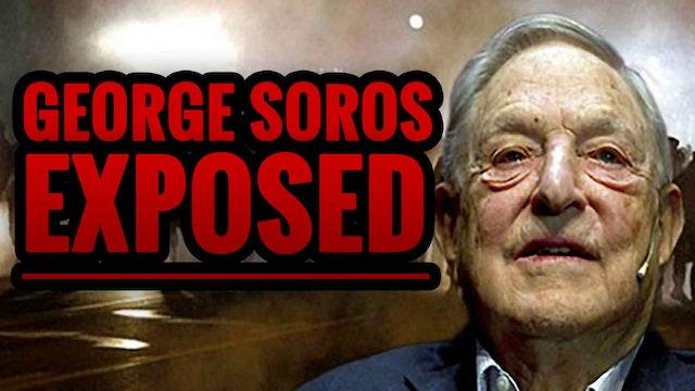 George Soros Exposed as Real Culprit ...