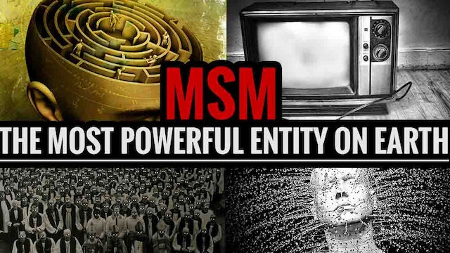 MSM: The Most Powerful Entity on Earth