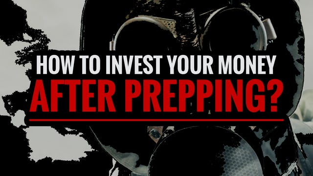 How To Invest Your MONEY After Prepping?