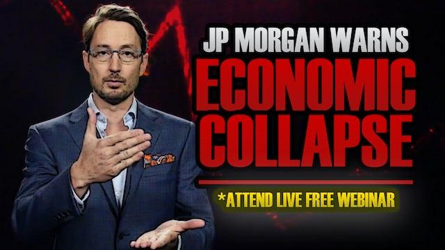 WARNING! JP MORGAN WARNS OF ECONOMIC COLLAPSE  & CIVIL UNREST