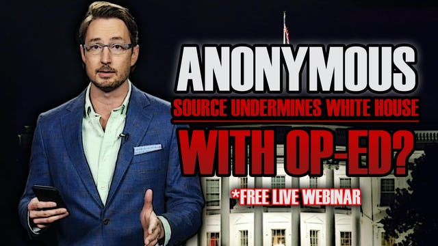 SHOCK! ANONYMOUS SOURCE UNDERMINES WHITE HOUSE WITH OP-ED