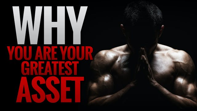 Why YOU Are Your Greatest Asset