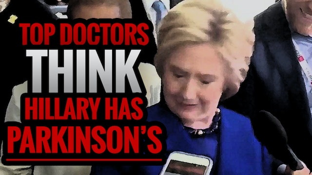 Top Doctors Think Hillary has PARKINS...