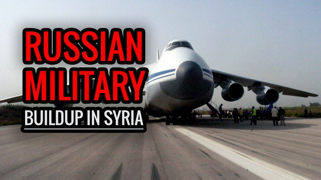 Russian Military Buildup in Syria Cau...