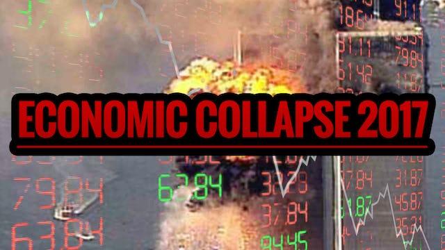 ECONOMIC COLLAPSE 2017: DEATH BLOW