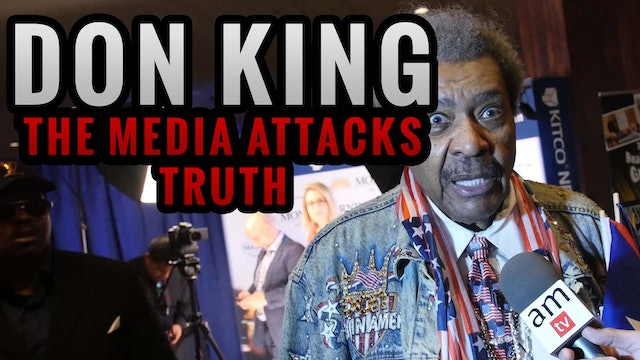 DON KING: The Media Attacks Truth