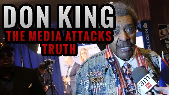 DON KING: The Media Attacks Truth