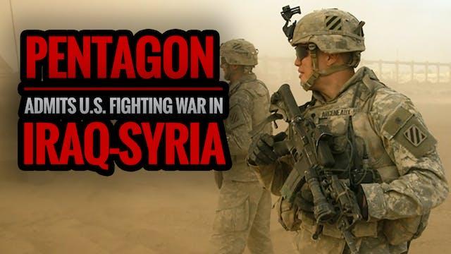 Pentagon Admits U.S. Fighting War in ...