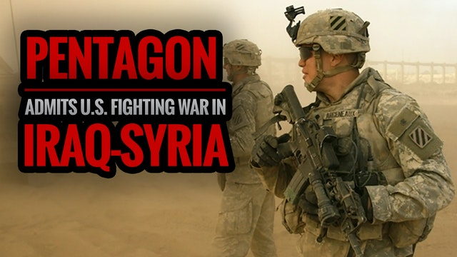 Pentagon Admits U.S. Fighting War in ...