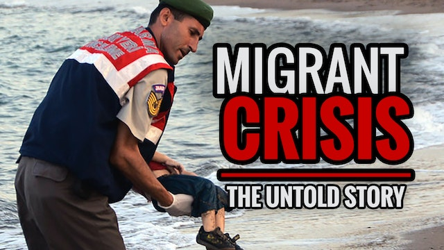 MIGRANT CRISIS: The Untold Story