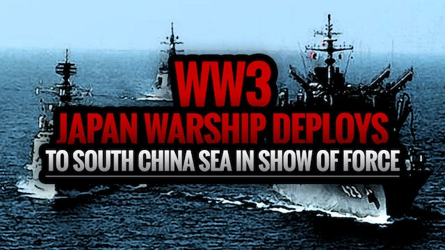 (WW3) JAPAN WARSHIP DEPLOYS TO SOUTH CHINA SEA IN SHOW OF FORCE [FULL SHOW 3.13.17]