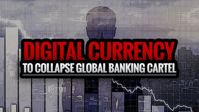 Digital Currency to Collapse Global B...