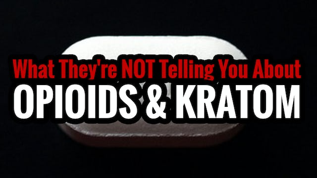 What They're NOT Telling You About Opioids & Kratom