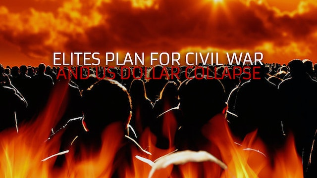 ELITES PLAN FOR CIVIL WAR AND DOLLAR COLLAPSE