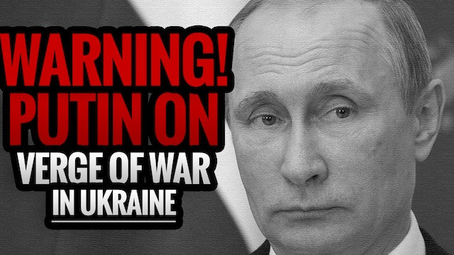 WARNING! Putin on Verge of War in Ukr...