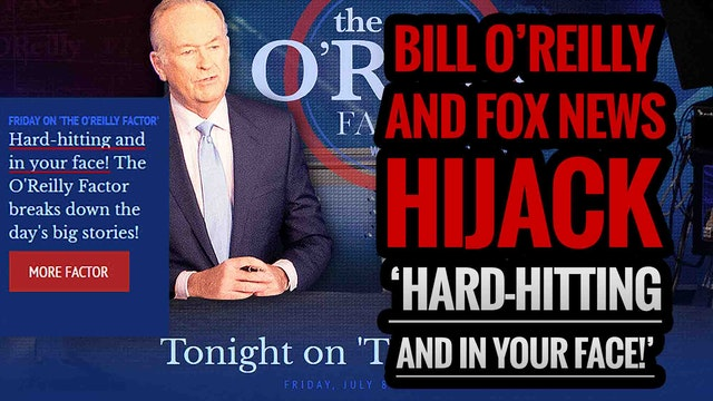 Bill O'Reilly and FOX News Hijack 'Ha...