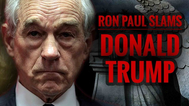 Ron Paul Slams Trump but We Are All C...
