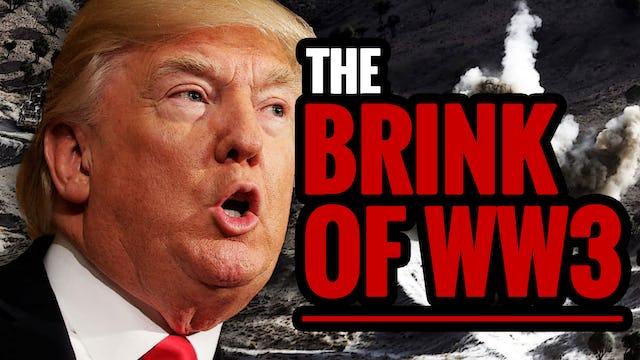 THE BRINK OF WW3