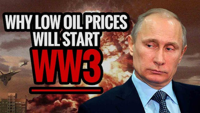 Why Low Oil Prices Will Start WW3