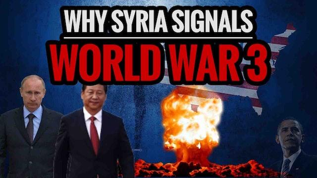 Why Syria Signals World War 3