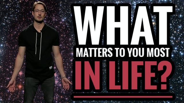 What Matters to You Most in Life?