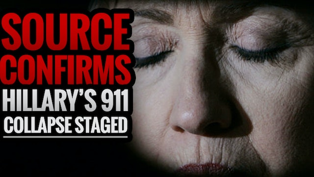 SOURCE CONFIRMS HILLARY'S 911 COLLAPS...