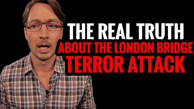The REAL TRUTH About the London Bridge Terror Attack