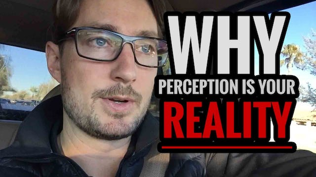 Why Perception Is Your Reality