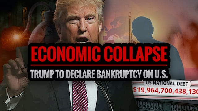ECONOMIC COLLAPSE: Trump to Declare Bankruptcy on U.S