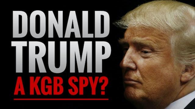 Donald Trump a KGB Spy?
