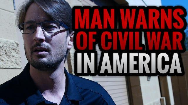 Man Warns of Civil War in America