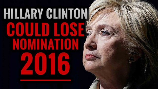 Hillary Clinton Could Lose Nomination...