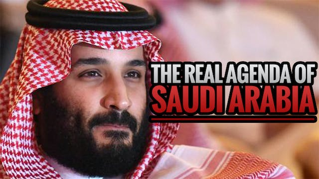 The REAL Agenda of Saudi Arabia
