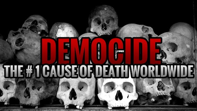 DEMOCIDE THE #1 CAUSE OF DEATH WORLDWIDE