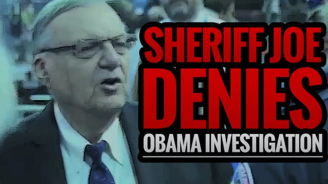 Sheriff Joe Denies Obama Investigation