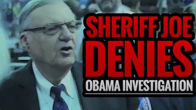 Sheriff Joe Denies Obama Investigation