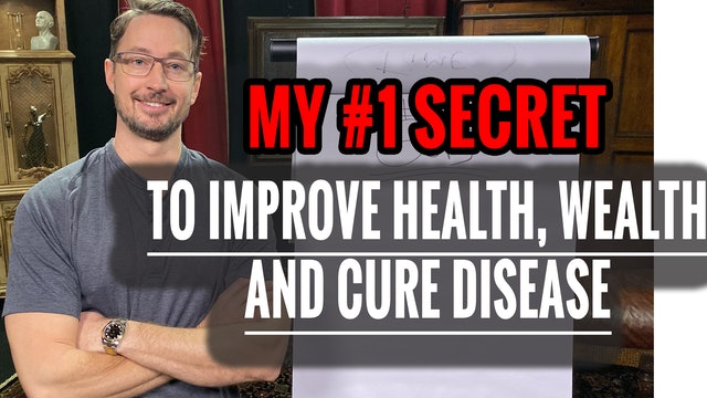 MY #1 SECRET TO IMPROVE HEALTH, WEALTH AND CURE DISEASE! MUST WATCH!!