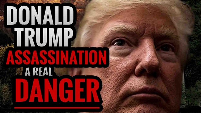 Donald Trump Assassination a Real DANGER