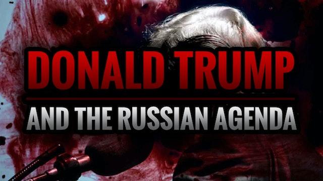Donald Trump and the Russian Agenda