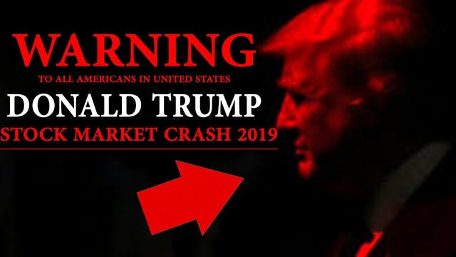 DONALD TRUMP STOCK MARKET CRASH 2019!...