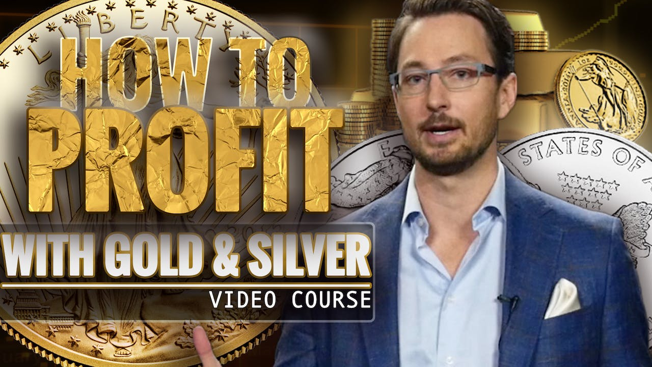 How to Profit with Gold & Silver - Video course