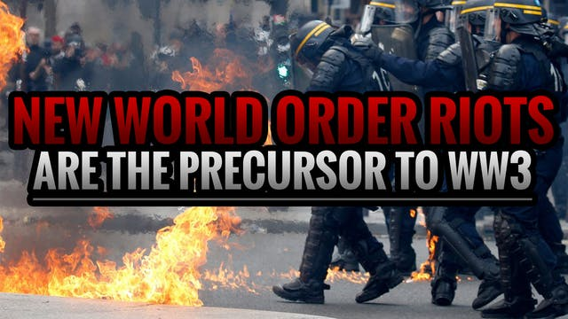 New World Order Riots are the Precurs...