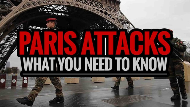 PARIS ATTACKS - What You Need to Know