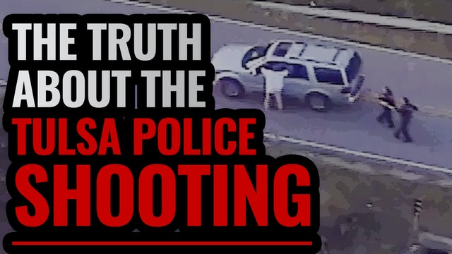 The Truth About the Tulsa Police Shoo...