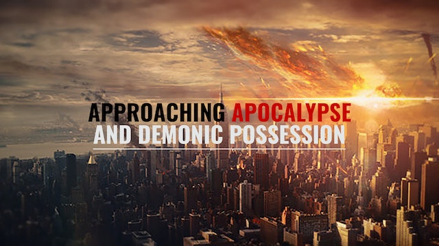 Approaching APOCALYPSE and Demonic Po...